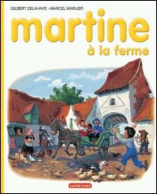 Martine à la ferme-Marcel Marlier , Gilbert Delahaye