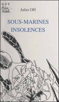 Sous-marines insolences-Juliet Oh