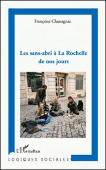 Les sans-abri à La Rochelle de nos jours-Françoise Chassagnac