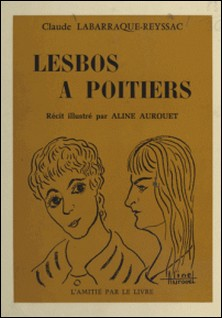 Lesbos à Poitiers-Claude Labarraque-Reyssac