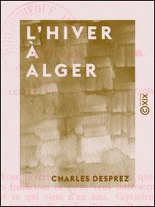 L'Hiver à Alger-Charles Desprez