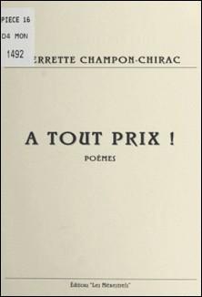 À tout prix ! - Poèmes-Pierrette Champon