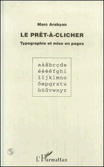 LE PRET-A-CLICHER. Typographie et mise en pages-Marc Arabyan