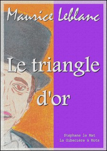 Le triangle d'or-Maurice Leblanc