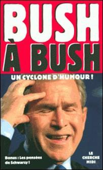 Bush à Bush - Un cyclone d'humour !-George-W Bush , Arnold Schwarzenegger