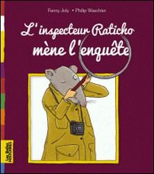 Les Belles Histoires à lire et à écouter - L'inspecteur Raticho mène l'enquête-Fanny Joly