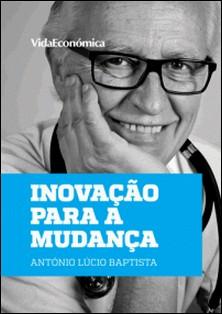 Inovação para a Mudança-António Lúcio Baptista