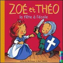 Zoé et Théo, la fête à l'école-Catherine Metzmeyer , Marc Vanenis