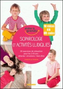Sophrologie et activités ludiques pour les 3-12 ans-Christelle Thirion