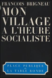 Mon village à l'heure socialiste-François Brigneau