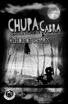 Chupacabra à l'école des vampires-Vael Cat , Sébastien Tissandier