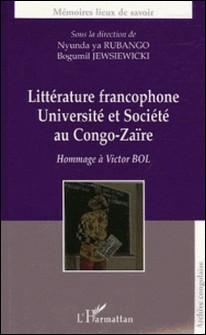 Littérature francophone, Université et société au Congo-Zaïre - Hommage à Victor Bol-Bogumil Jewsiewicki , Nyunda ya Rubango , Willy Bal , Ashem-Tem Kawata