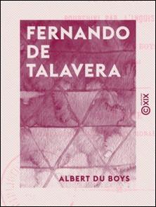 Fernando de Talavera - Archevêque de Grenade de 1493 à 1507, poursuivi par l'Inquisition-Albert du Boys