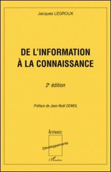 De l'information à la connaissance-Jacques Legroux