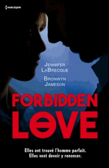 Forbidden Love - Fiancée à un autre - Sentiment défendu-Jennifer LaBrecque , Bronwyn Jameson