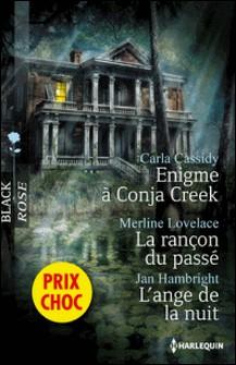 Enigme à Conja Creek - La rançon du passé - L'ange de la nuit - (promotion)-Carla Cassidy , Merline Lovelace , Jan Hambright
