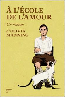 A l'école de l'amour-Olivia Manning