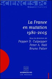 La France en mutation 1980-2005-Bruno Palier