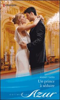 Un prince à séduire-Maisey Yates