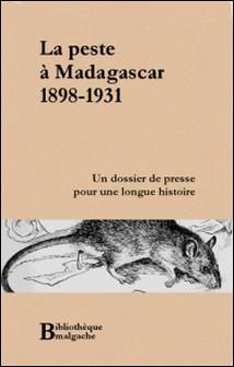 La peste à Madagascar. 1898-1931-Pierre Maury