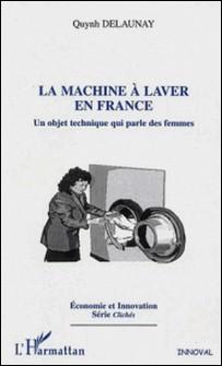 La machine à laver en France - Un objet technique qui parle des femmes-Quynh Delaunay