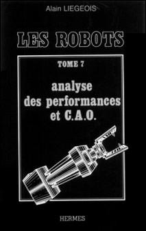 Les Robots Tome 7 - Analyse des performances et C.A.O.-Liegeois