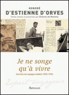 Je ne songe qu'à vivre - Carnets de voyage 1923-1933-Nicolas d'Estienne d' Orves