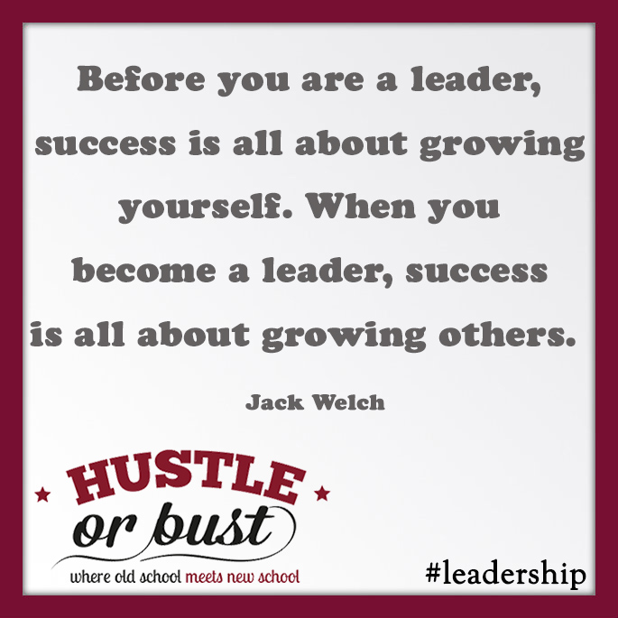 Before you are a leader success is about growing yourself.  When you ARE a leader, it's about growing others.  Jack Welch
