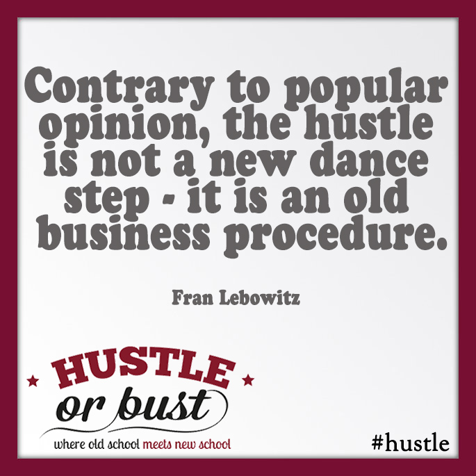 Hustle is an old business procedure
