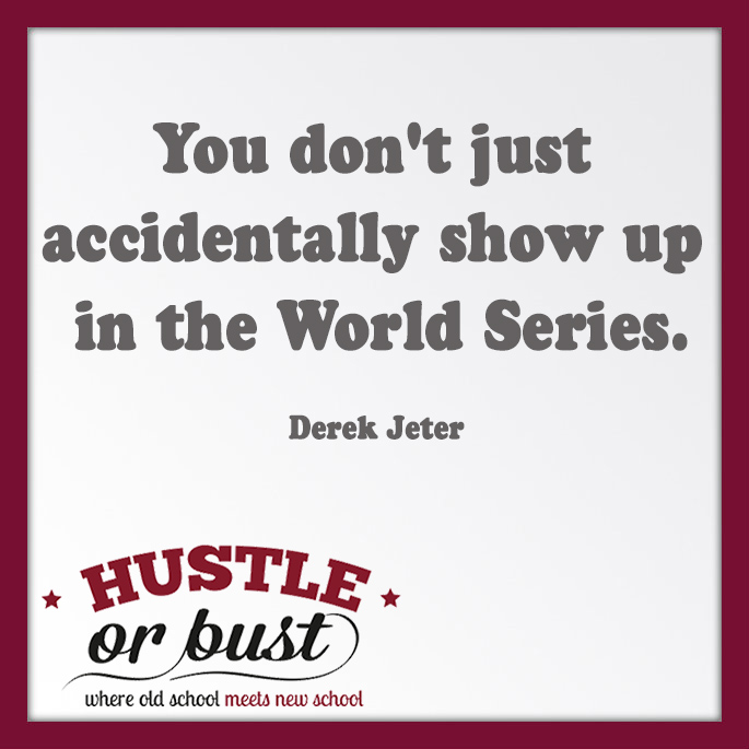 You Don't just accidentally show up in World Series - Derek Jeter Hustle
